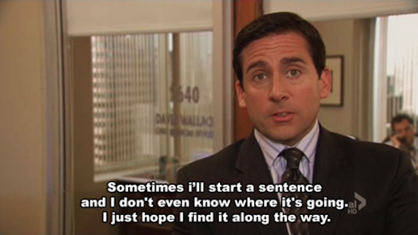 Sometimes I'll start a sentence